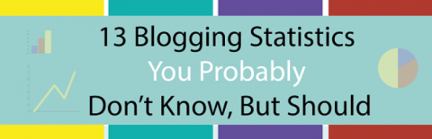 Infographic -13 Blogging Statistics You Probably Don't Know, But Should