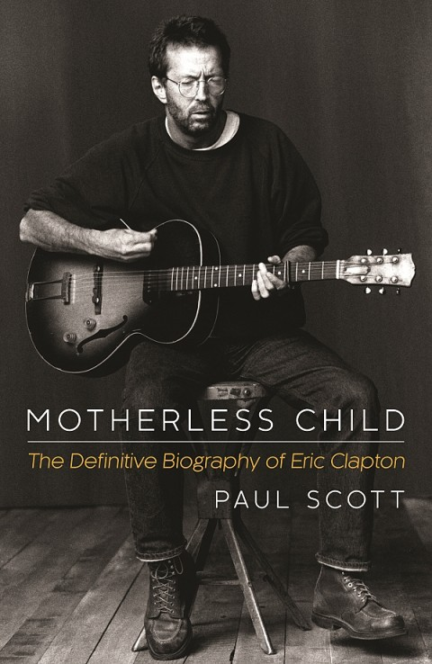 Blogging assignment: Motherless Child – The Definitive Biography of Eric Clapton (UK bloggers)