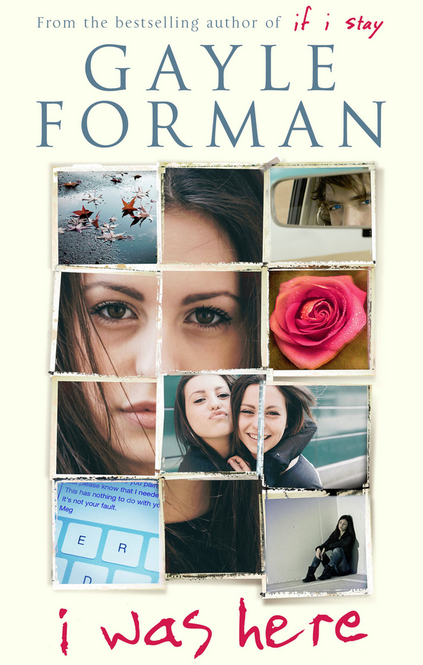 Blogging assignment: I Was Here by Gayle Forman - Book Review (UK bloggers)