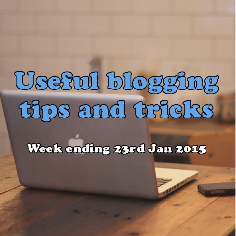 9 useful blogging tips and tricks. Week ending 23rd January