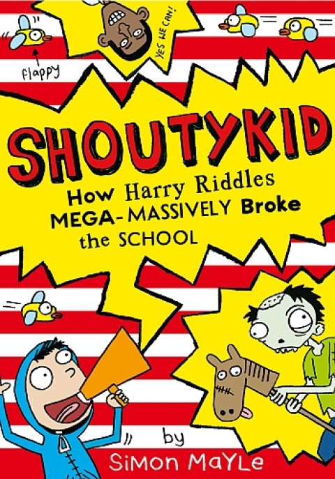 Blogging assignment: Shoutykid (2) How Harry Riddles Mega-Massively Broke the School – Book Review and giveaway (UK bloggers)