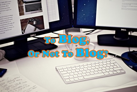 To Blog, Or Not To Blog?