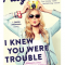 Blogging assignment: YA Book Review – I Knew You Were Trouble