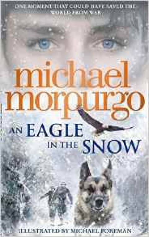 Blogging assignment: Children's book review and competition: An Eagle in the Snow by Michael Morpurgo (UK bloggers)