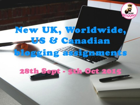 Bloggers wanted – NEW UK, Worldwide & US blogging assignments 28th Sept – 5th Oct 2015