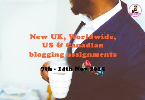 14 NEW UK, Worldwide, US & Canadian blogging assignments 7th -14th Dec 2015