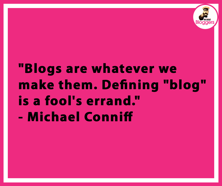 """Blogs are whatever we make them. Defining ""blog"" is a fool's errand."""