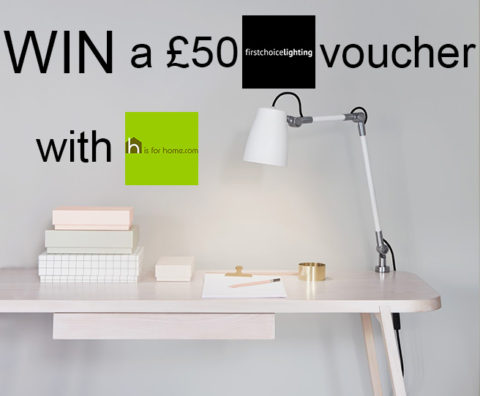 UK Giveaway: Win a £50 First Choice Lighting voucher with H is for Home – Closes 03/31/2017