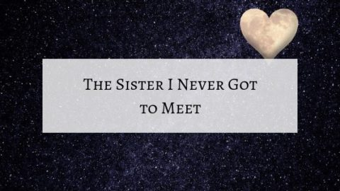 To My Big Sister Who I Never Got to Meet