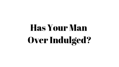 Has Your Man Over Indulged?